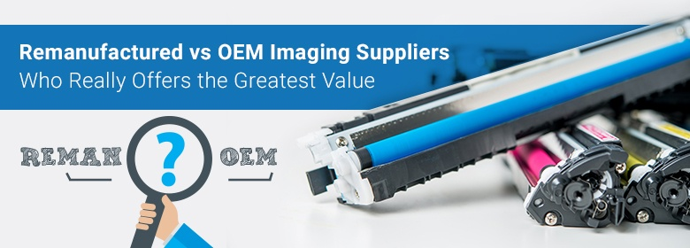 Remanufactured vs OEM Imaging Suppliers in Brentwood, TN